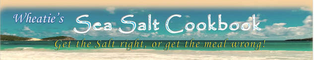 Wheatie's Sea Salt Cookbook